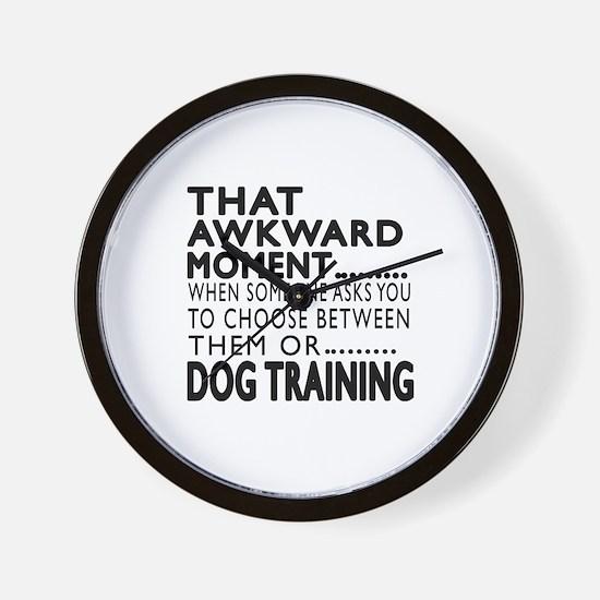 Dog Training Awkward Moment Designs Wall Clock