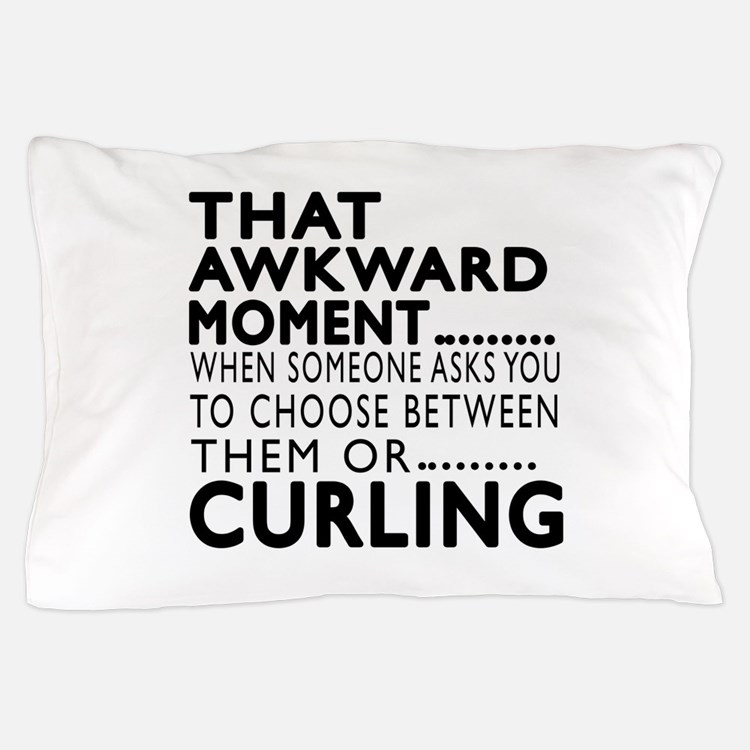 Curling Awkward Moment Designs Pillow Case