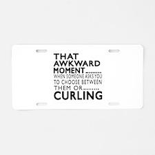 Curling Awkward Moment Desi Aluminum License Plate