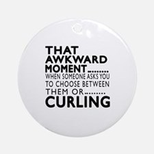 Curling Awkward Moment Designs Round Ornament
