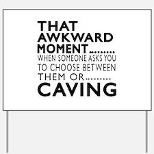 Caving Awkward Moment Designs Yard Sign