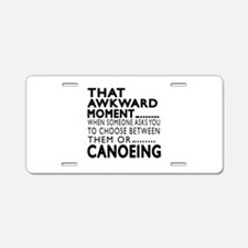 Canoeing Awkward Moment Des Aluminum License Plate