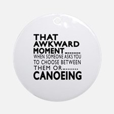 Canoeing Awkward Moment Designs Round Ornament