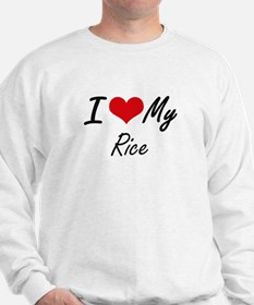 I Love My Rice Sweatshirt