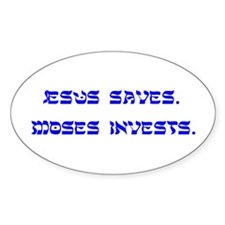 Jesus Saves/ Moses Invests Oval Stickers