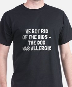 Dog Was Allergic T-Shirt