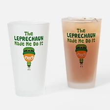 Leprechaun Made Me Drinking Glass