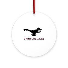 I Kick Like A Girl Ornament (Round)