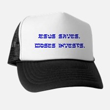 Jesus Saves.  Moses Invests.  Trucker Hat