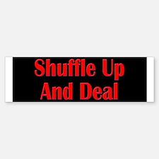 Shuffle Up and Deal! Bumper Bumper Bumper Sticker
