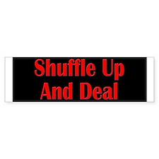 Shuffle Up and Deal! Bumper Bumper Sticker