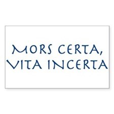 MORS CERTA, VITA INCERTA Rectangle Decal