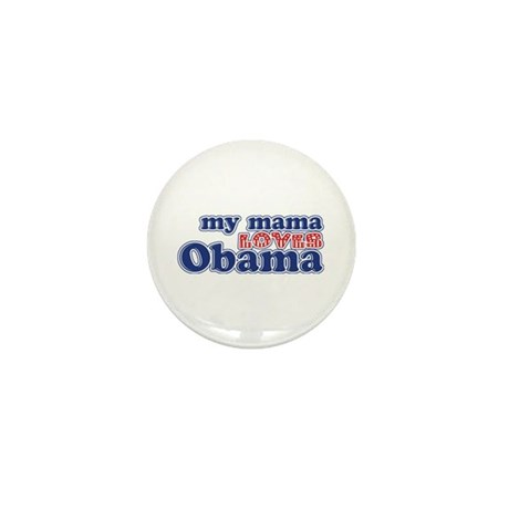 My Mama Loves Obama Mini Button (100 pack)