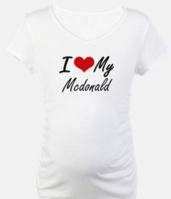 I Love My Mcdonald Shirt