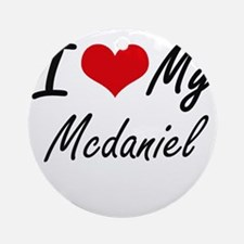 I Love My Mcdaniel Round Ornament