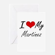 I Love My Martinez Greeting Cards