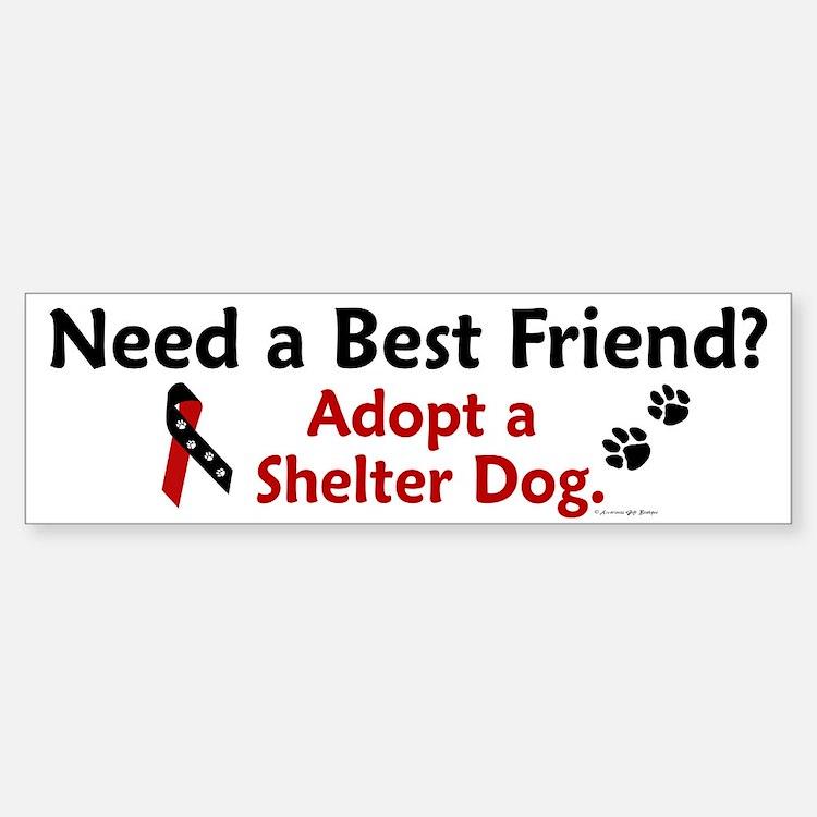Need A Best Friend 1 Bumper Bumper Bumper Sticker