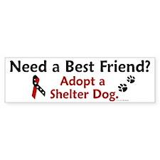 Need A Best Friend 1 Bumper Bumper Sticker