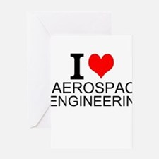 I Love Aerospace Engineering Greeting Cards