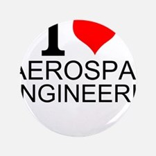 I Love Aerospace Engineering Button