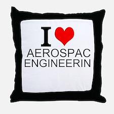 I Love Aerospace Engineering Throw Pillow