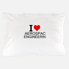 I Love Aerospace Engineering Pillow Case