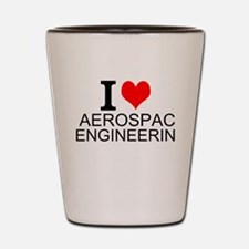 I Love Aerospace Engineering Shot Glass