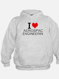 I Love Aerospace Engineering Hoodie