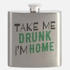 Take Me Drunk I'm Home St. Patrick's Day Flask