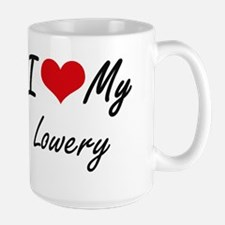 I Love My Lowery Mugs