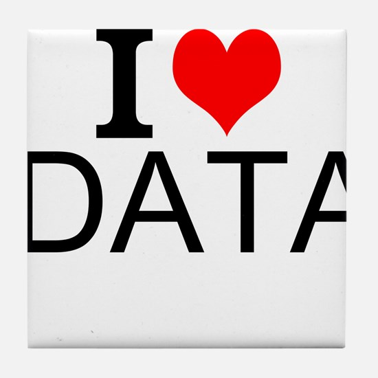 I Love Data Tile Coaster