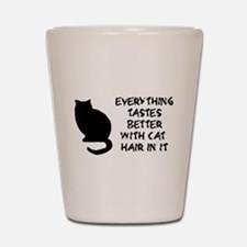 Everything Tastes Better With Cat Hair Shot Glass