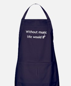 Without music life would be flat shir Apron (dark)