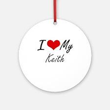 I Love My Keith Round Ornament
