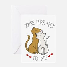 You're Purr-fect to Me Greeting Cards