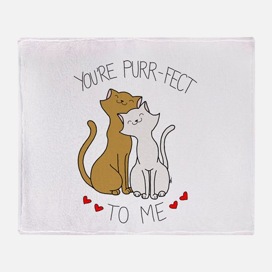 You're Purr-fect to Me Throw Blanket