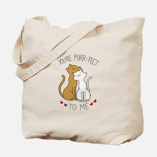 You're Purr-fect to Me Tote Bag