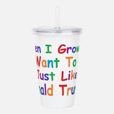Unique When i grow up Acrylic Double-wall Tumbler