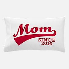 Mom 2016 Pillow Case