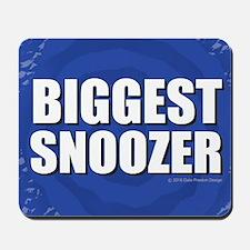 Biggest Snoozer Mousepad