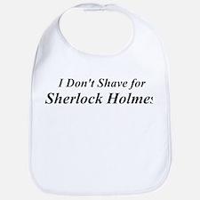 I Dont Shave For Sherlock Holmes Bib