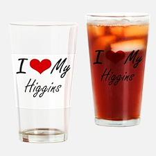 I Love My Higgins Drinking Glass