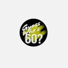 Guess Who's 60? Mini Button