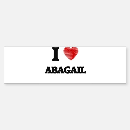 I Love Abagail Bumper Car Car Sticker