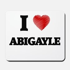 I Love Abigayle Mousepad