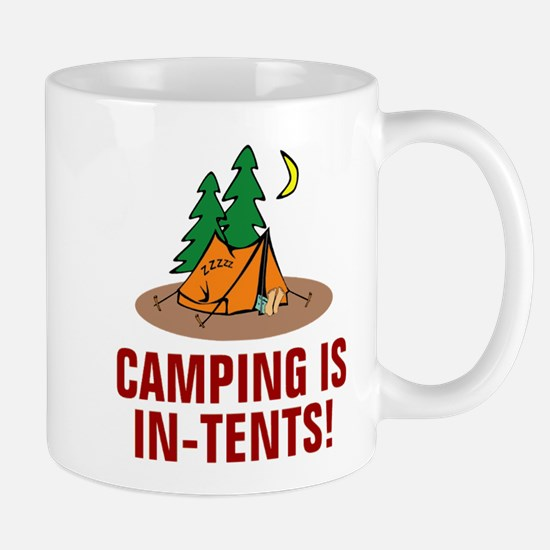 Camping is in-tents Mugs