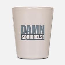 Damn Squirrels! Shot Glass