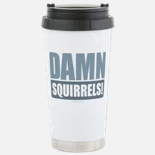 Damn Squirrels! Stainless Steel Travel Mug
