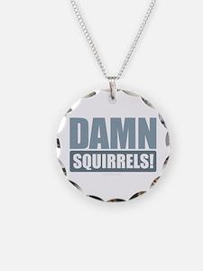 Damn Squirrels! Necklace