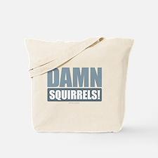 Damn Squirrels! Tote Bag